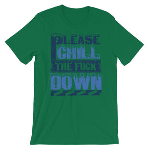 Please Chill Unisex T-Shirt - desseni