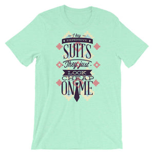 I Buy Expensive Suits T-Shirt– Shop for I Buy Expensive Suits Unisex T-Shirts Online – Desseni