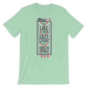 I Am Like A Train Unisex T-Shirt - desseni