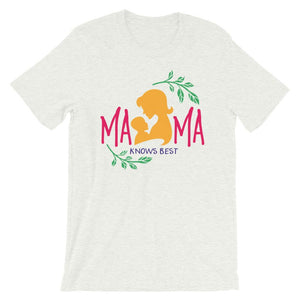 Mama Knows Best Unisex T-Shirt - desseni