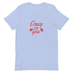 Crazy For You Short-Sleeve Unisex T-Shirt - desseni