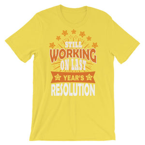 Working Year's  Unisex T-Shirt - desseni