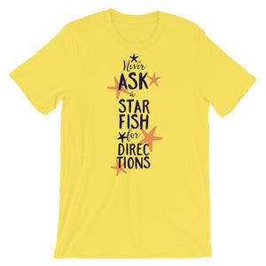 Never Ask A Star Fish For Directions Graphic Unisex T-Shirt - desseni