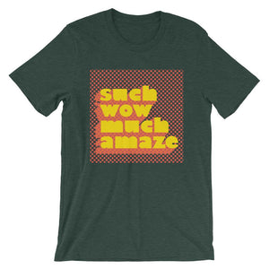 Such Wow Much Amaze Unisex T-Shirt - desseni
