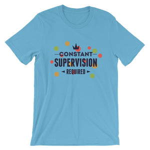 Constant Supervision Required Unisex T-Shirt - desseni
