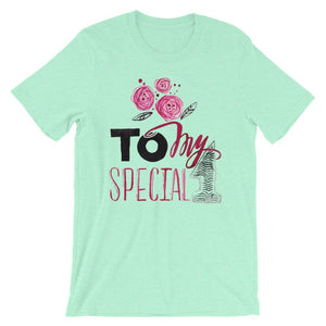 To My Special One Unisex T-Shirt - desseni