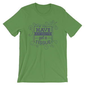 If You Have An Issue T-Shirt– Shop for If You Have An Issue Unisex T-Shirts Online – Desseni