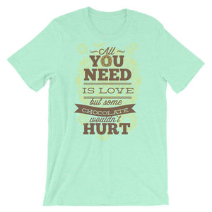 Some Chocolate Wouldn't Hurt Unisex T-Shirt - desseni