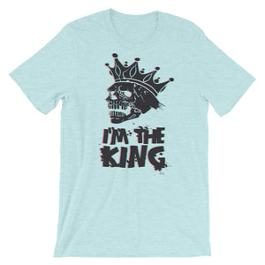 I'm The King Unisex T-Shirt - desseni