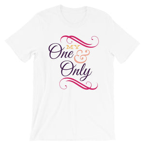 My one And Only Unisex T-Shirt - desseni