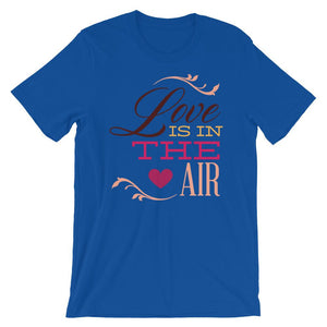 Love Is In The Air Unisex T-Shirt - desseni
