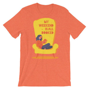 My Weekend All Is Booked Unisex T-Shirt - desseni
