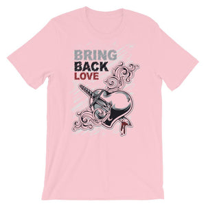 Bring Back Love Unisex T-Shirt - desseni