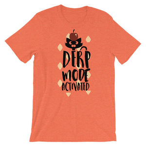 Derp Mode Activated Unisex Graphic T-Shirt - desseni
