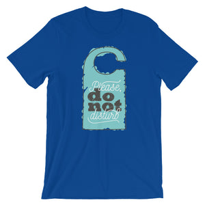 Please Do Not Disturb Unisex T-Shirt - desseni