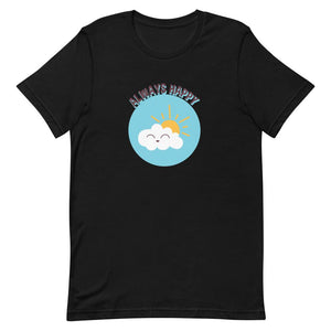 Always Happy Unisex T-Shirt - desseni