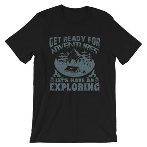 Get Ready For Adventures T-Shirt– Shop for Get Ready For Adventures Unisex T-Shirts Online – Desseni