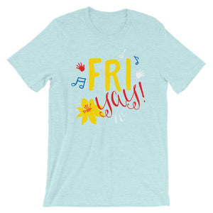 Fri Yay Unisex T-Shirt - desseni