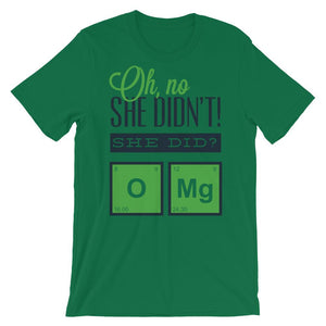 OMG Oh No She Did Unisex T-Shirt - desseni