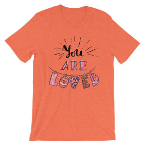 You Are Loved T-Shirt– Shop for You Are Loved Unisex T-Shirts Online – Desseni