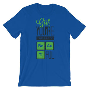 Girl You Are Really Beautiful Unisex T-Shirt - desseni