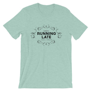 Always Running Late Unisex T-Shirt - desseni