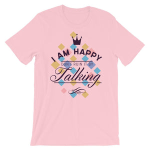 I Am Happy Unisex T-Shirt - desseni