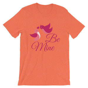 Be Mine Unisex T-Shirt - desseni