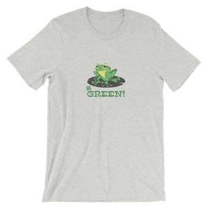 Be Green Frog Unisex T-Shirt - desseni