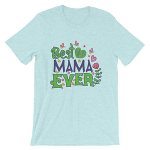 Best Mama Ever Graphic T-Shirt– Shop for Best Mama Ever Graphic Unisex T-Shirts Online – Desseni