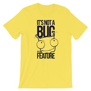 It's Not A Bug It's Feature Unisex Graphic T-Shirt - desseni