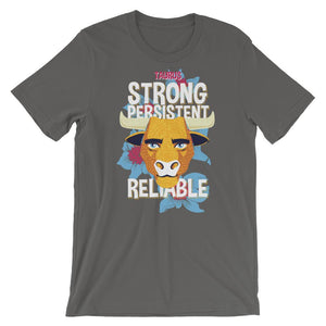 Taurus Strong Persistent Reliable Unisex T-Shirt - desseni