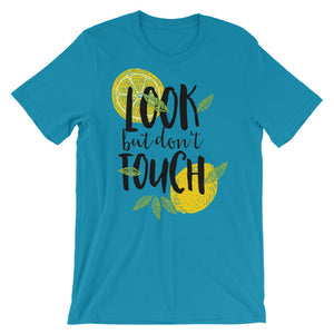 Look But Don't Touch Unisex T-Shirt - desseni