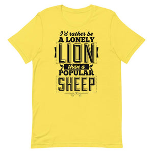 I'd Rather Be A Lonely Lion Than A Popular Sheep Unisex T-Shirt - desseni