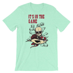 It's In The Game Unisex T-Shirt - desseni