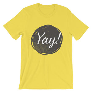 Yay! T-Shirt– Shop for Yay! Unisex T-Shirts Online – Desseni