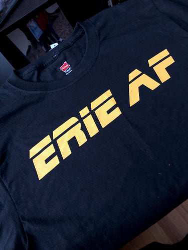 ERIE AF T-SHIRT  by Idiotville: Erie, PA's Favorite Podcast!