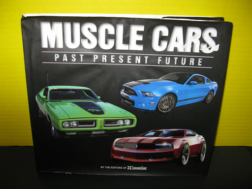 Muscle Cars Past Present Future By the Editors of Consumer Guide Book