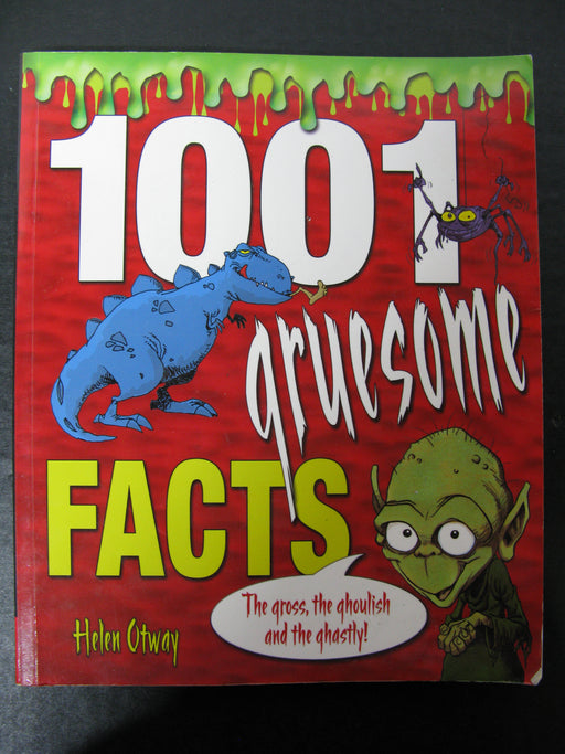 1001 Gruesome Facts by Helen Otway