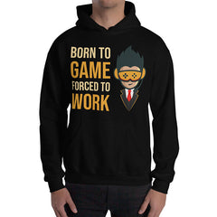 Born To Game, Forced To Work Gaming Hoodies