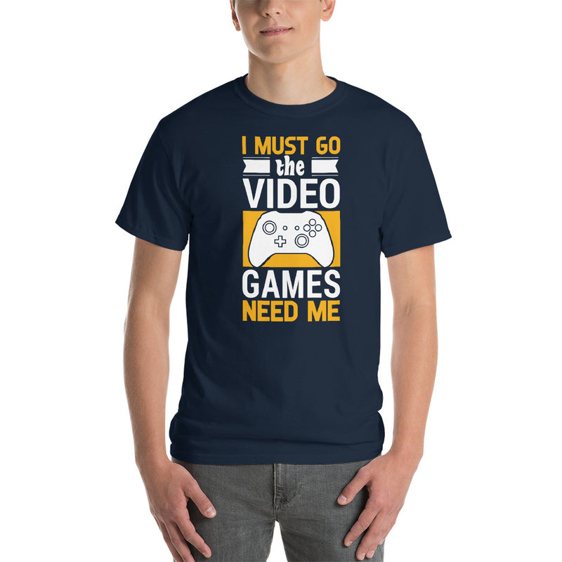 Video Games Need Me T-Shirt