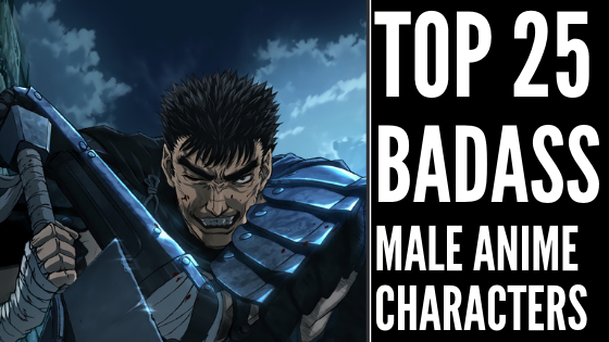 Top 25 Most Badass Male Anime Characters