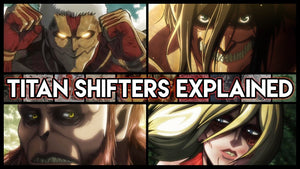 Attack On Titan All 9 Titan Shifters Powers Explained