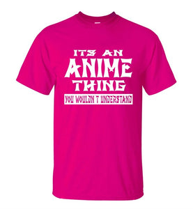 It's an Anime thing you wouldn't understand shirt