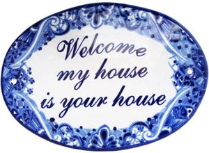 Placa de Casa. Tradicional. Welcome my house is your house