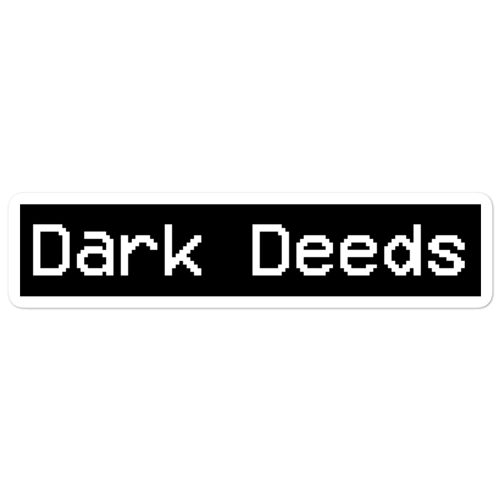 Dark Deeds Sticker