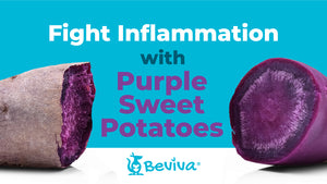 Reduce Inflammation Now! Anti-Inflammatory Benefits of Purple Sweet Potatoes