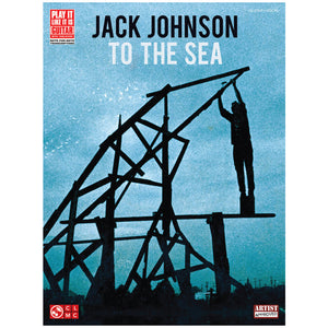 Jack Johnson To The Sea Notes Guitar-Vocal