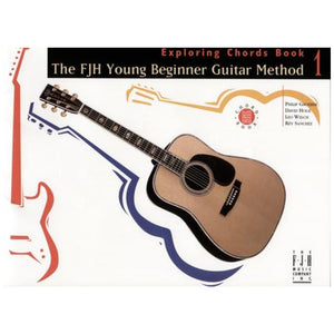 The FJH Young Beginner Guitar Method, Exploring Chords Book 1