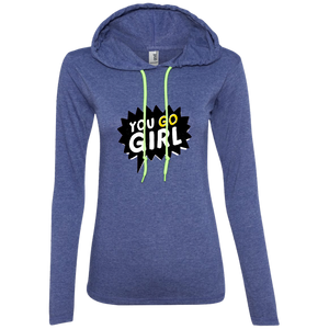 You Go Girl Ladies Sweatshirt